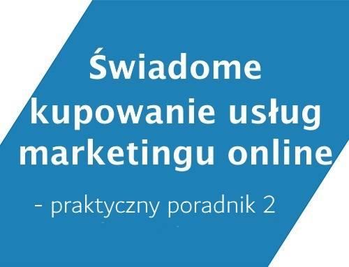 Świadome kupowanie usług marketingu online 2