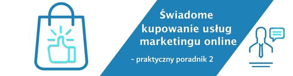 Świadome kupowanie usług marketingu online