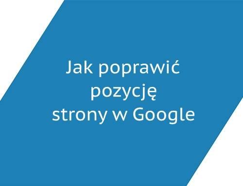 Jak poprawić pozycję strony w Google?