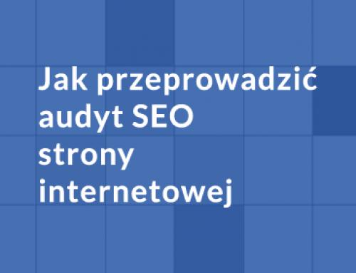 Jak przeprowadzić audyt SEO strony internetowej?