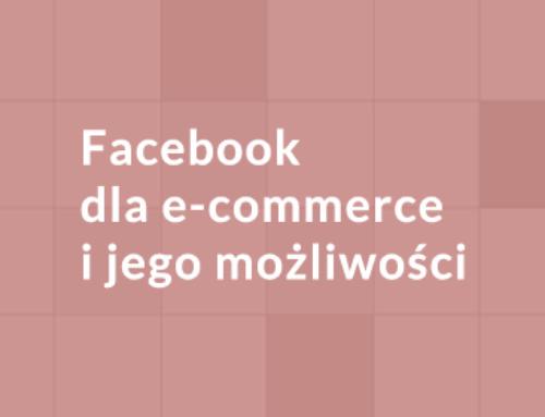 Facebook dla e-commerce i jego możliwości