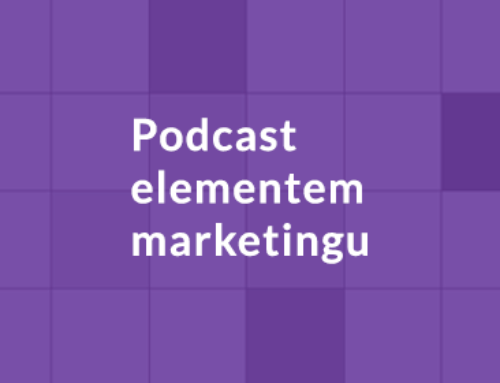 Podcast elementem marketingu?