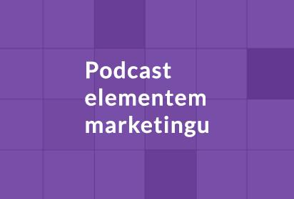 Podcast elementem marketingu?