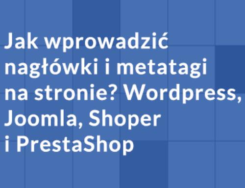 Jak wprowadzić nagłówki i metatagi na stronie? WordPress, Joomla, Shoper i PrestaShop (poradnik)